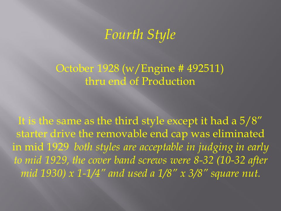 October 1928 (w/Engine # ) thru end of Production