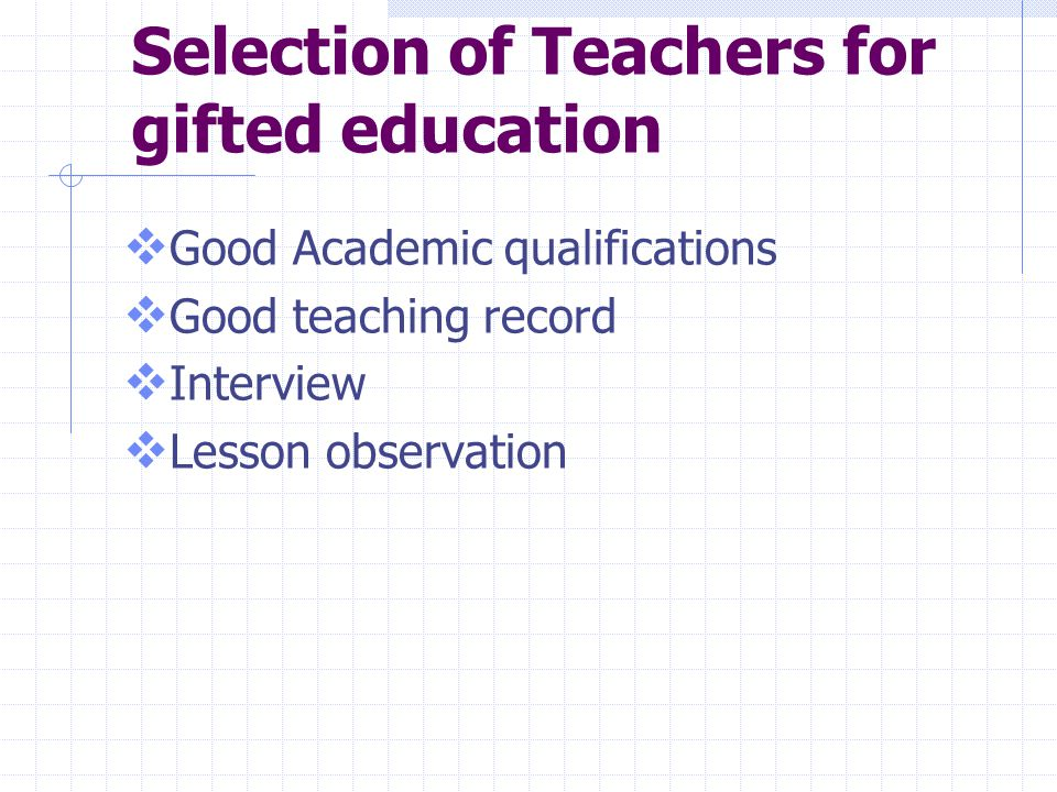 Selection of Teachers for gifted education
