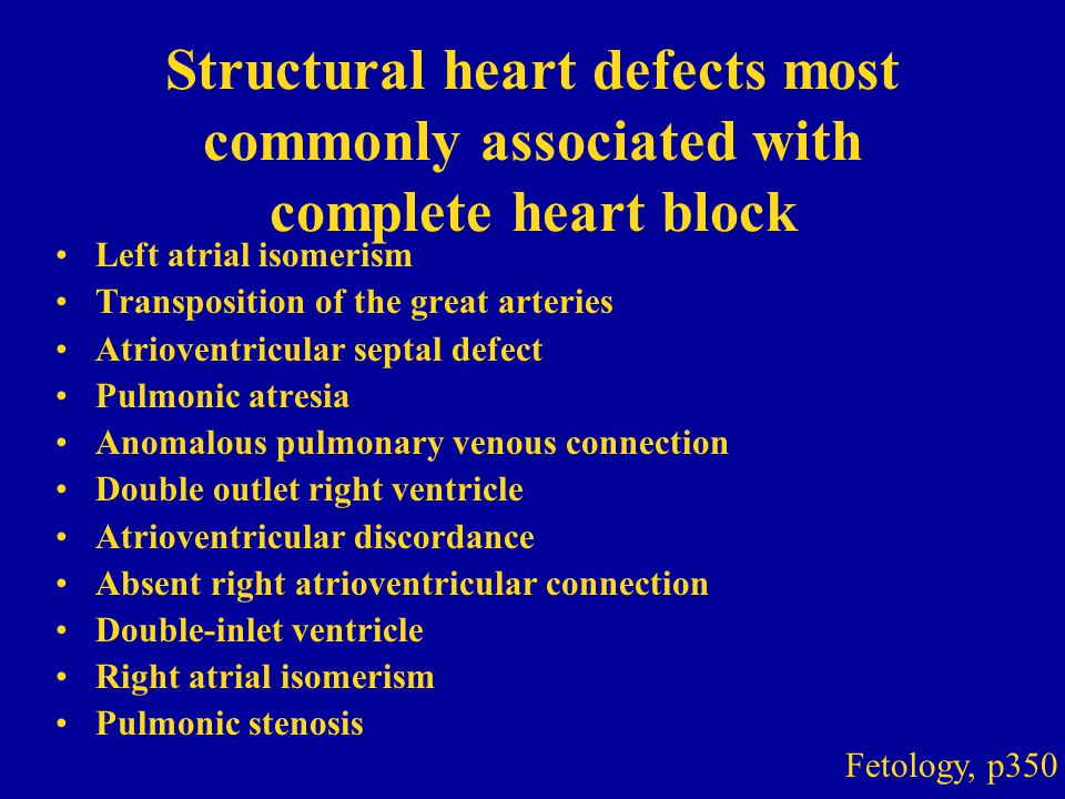 Structural heart defects most commonly associated with complete heart block