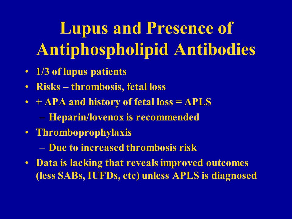 Lupus and Presence of Antiphospholipid Antibodies