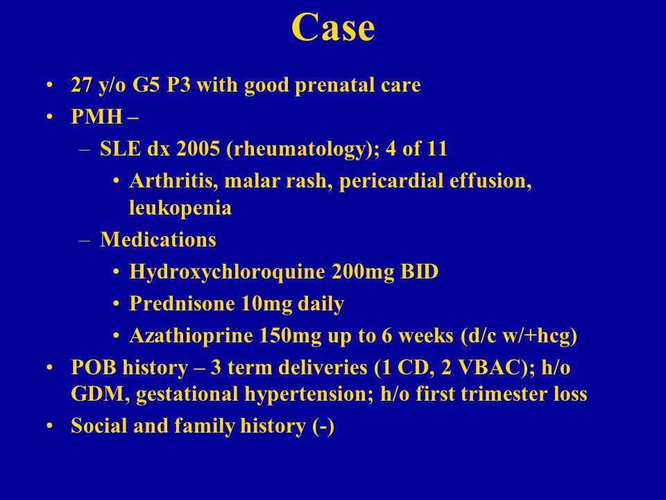 Case 27 y/o G5 P3 with good prenatal care PMH –