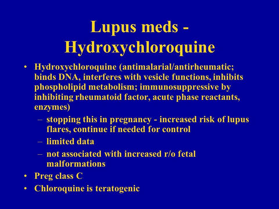 Lupus meds - Hydroxychloroquine