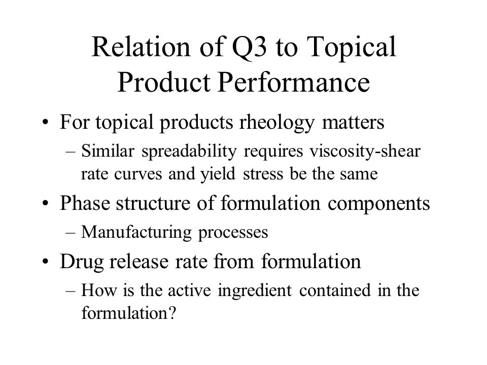 Relation of Q3 to Topical Product Performance