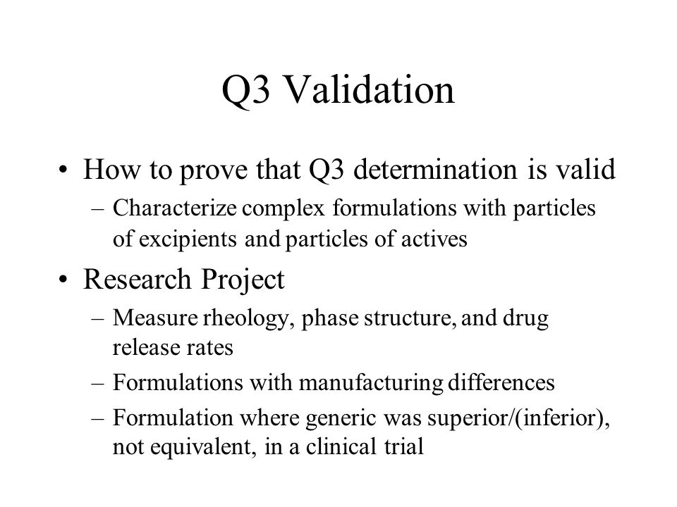 Q3 Validation How to prove that Q3 determination is valid