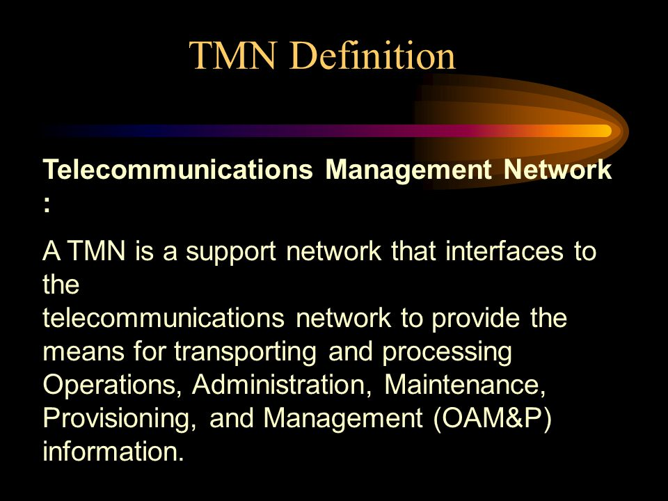 TMN Definition Telecommunications Management Network :