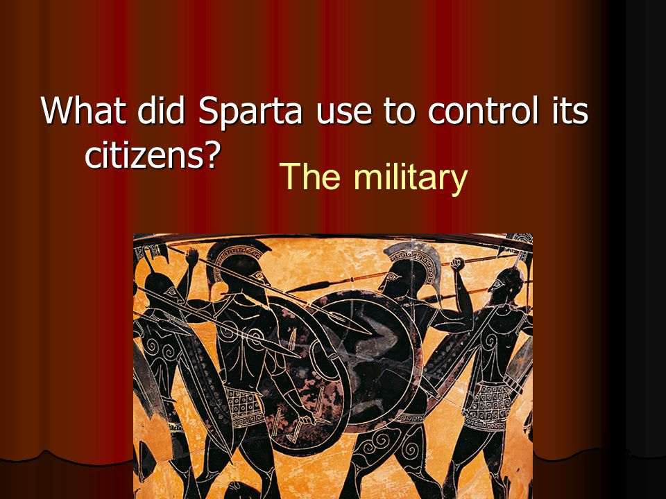 What did Sparta use to control its citizens