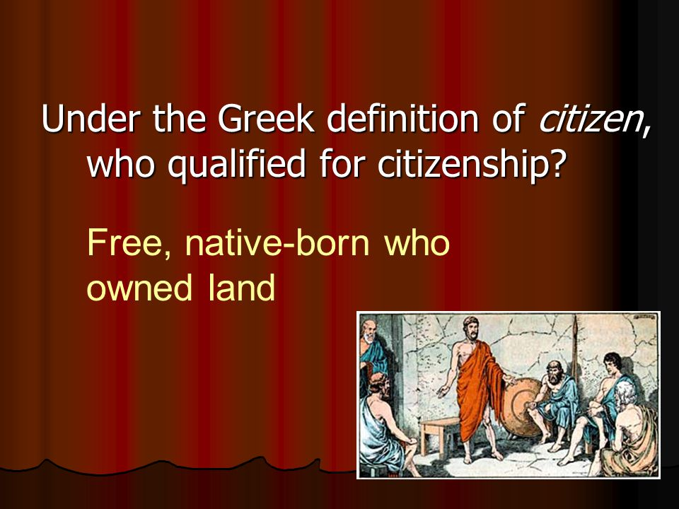 Under the Greek definition of citizen, who qualified for citizenship