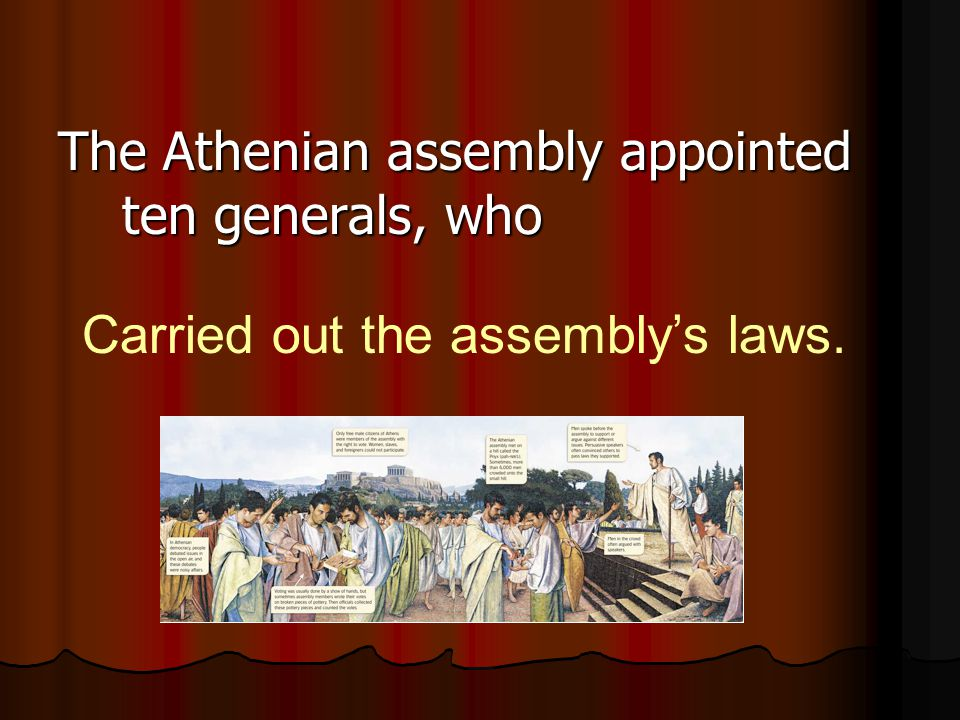 The Athenian assembly appointed ten generals, who