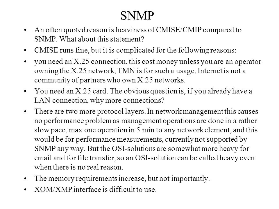 SNMP An often quoted reason is heaviness of CMISE/CMIP compared to SNMP. What about this statement