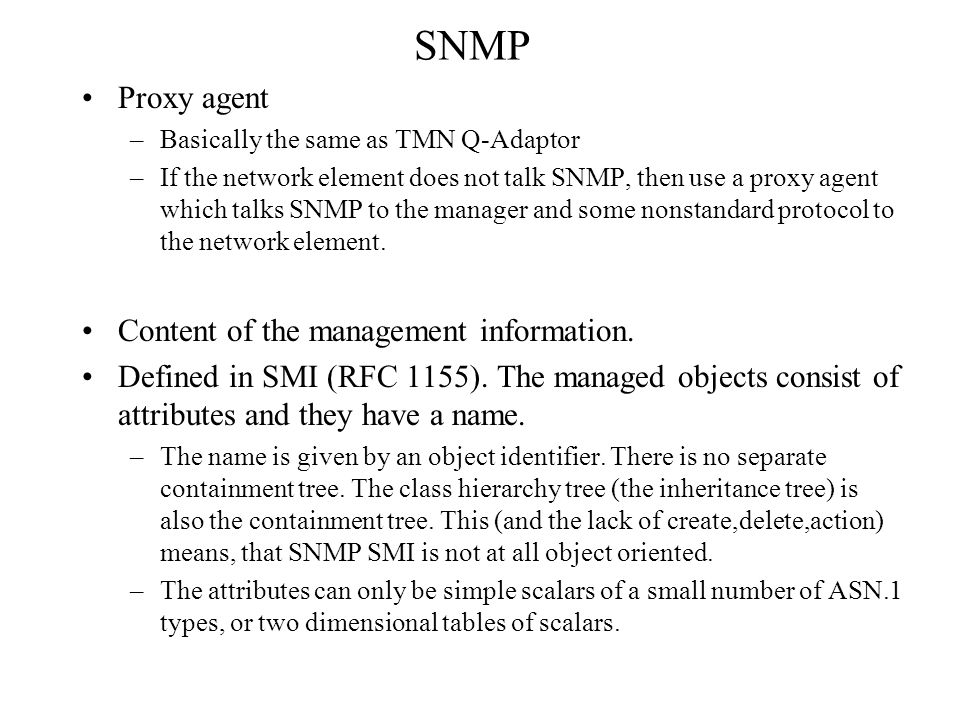 SNMP Proxy agent Content of the management information.