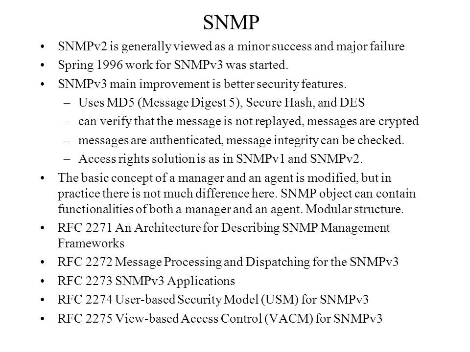 SNMP SNMPv2 is generally viewed as a minor success and major failure