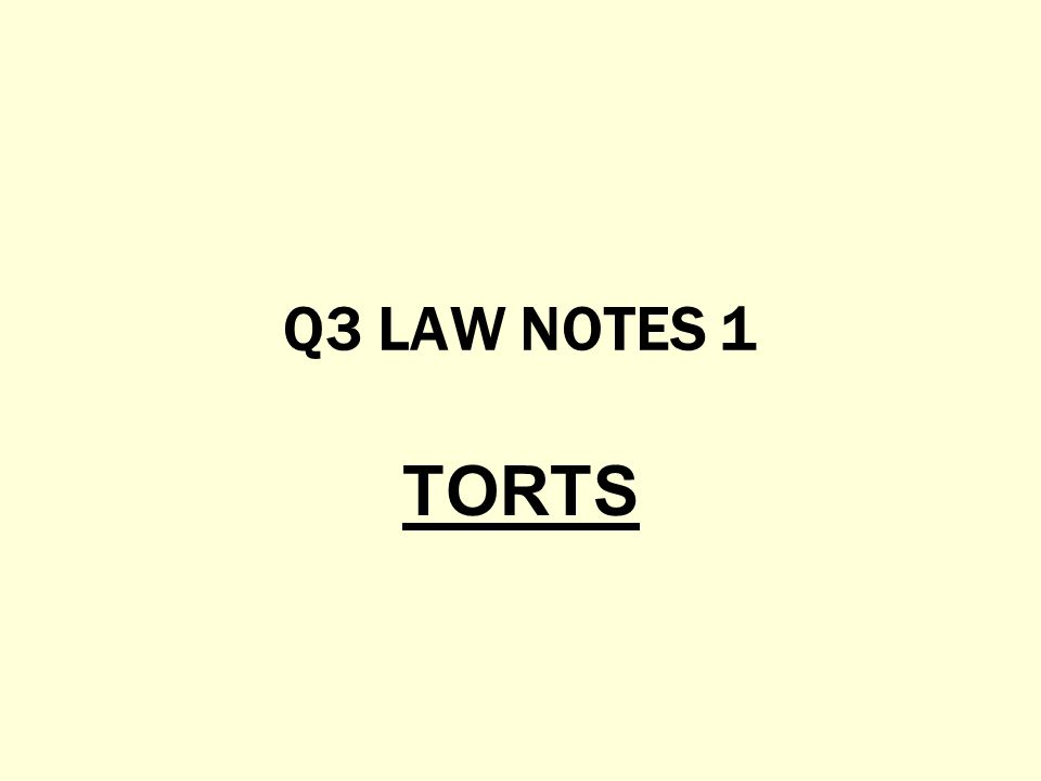 Q3 LAW NOTES 1 TORTS
