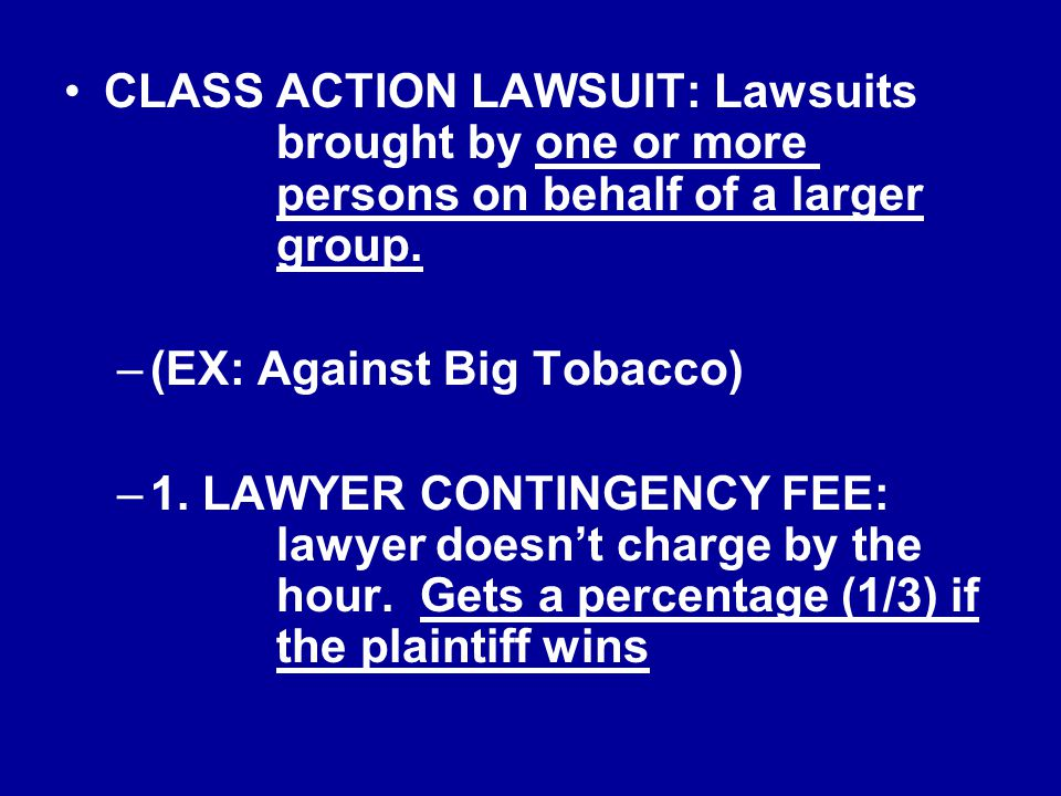 CLASS ACTION LAWSUIT: Lawsuits. brought by one or more