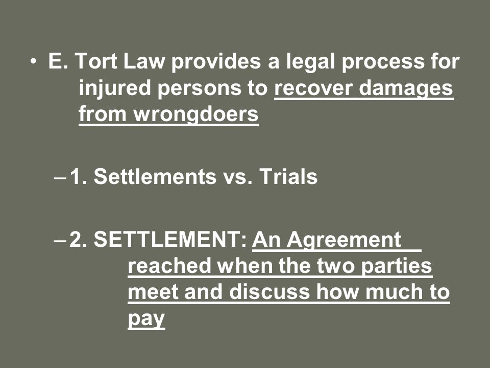 E. Tort Law provides a legal process for