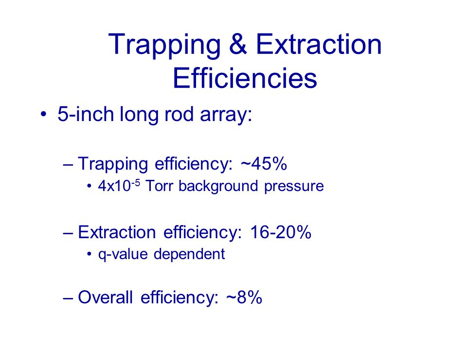 Trapping & Extraction Efficiencies