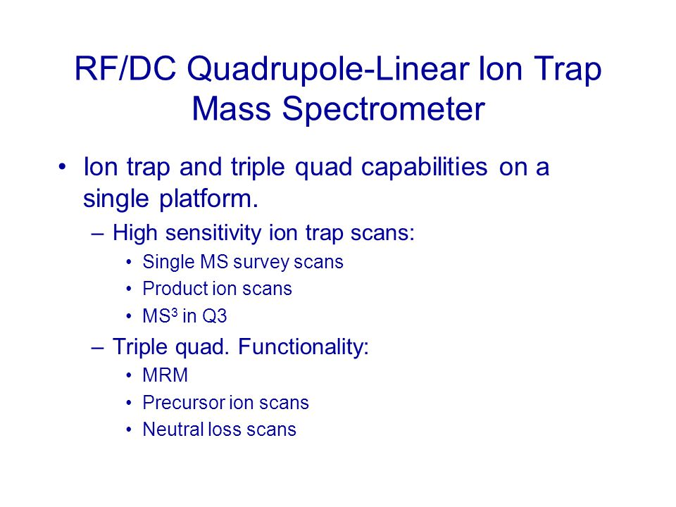 RF/DC Quadrupole-Linear Ion Trap Mass Spectrometer