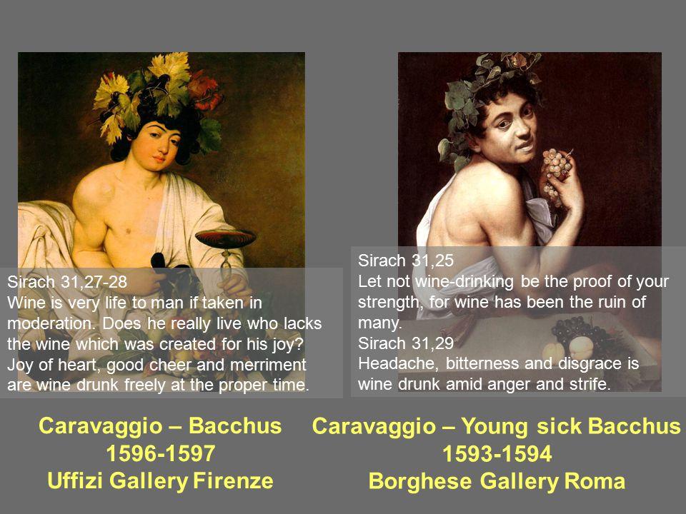 Uffizi Gallery Firenze Caravaggio – Young sick Bacchus 1593-1594