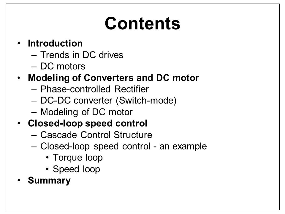 Contents Introduction Trends in DC drives DC motors