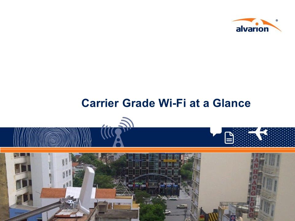 Carrier Grade Wi-Fi at a Glance