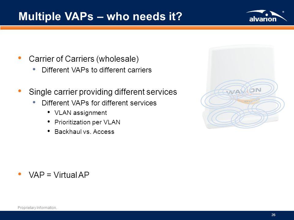 Multiple VAPs – who needs it