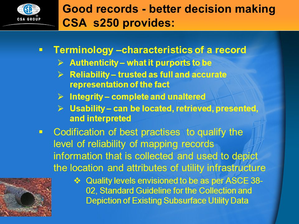 Good records - better decision making CSA s250 provides: