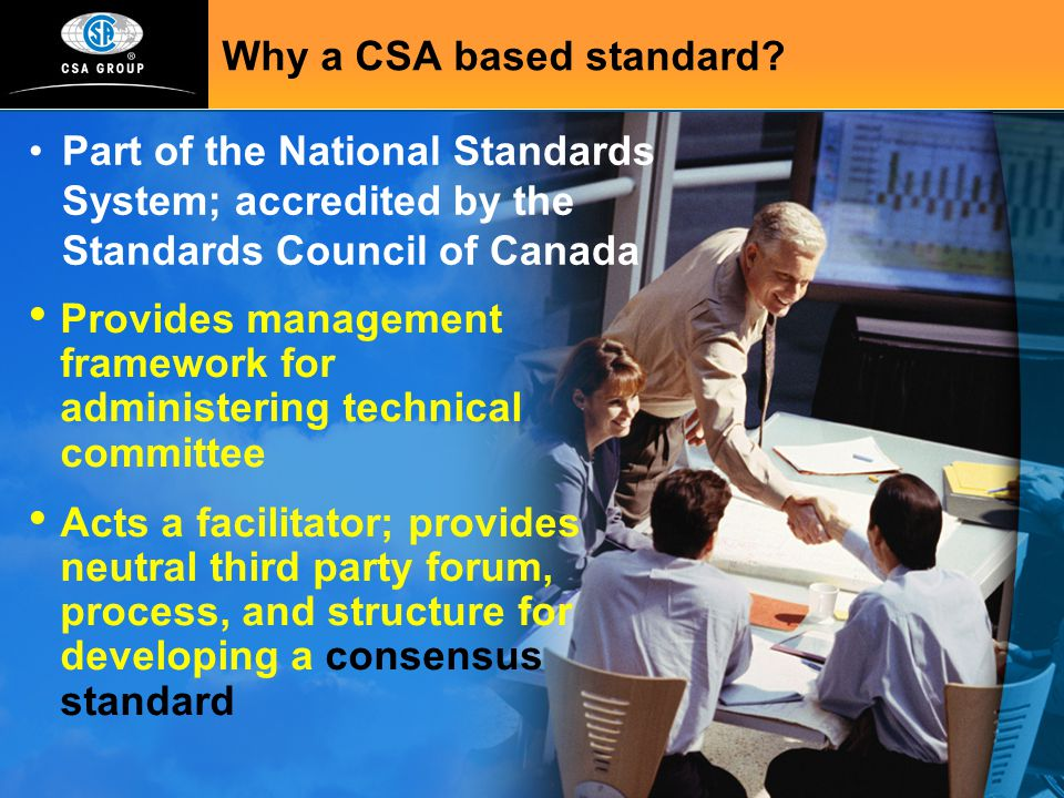 Why a CSA based standard