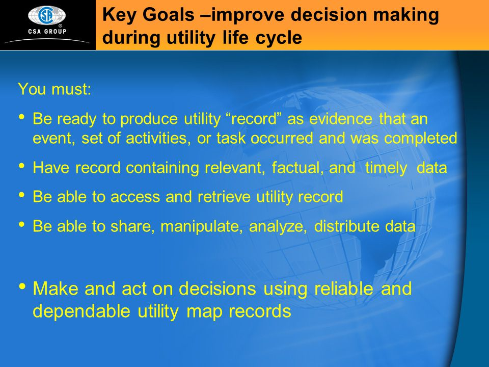 Key Goals –improve decision making during utility life cycle