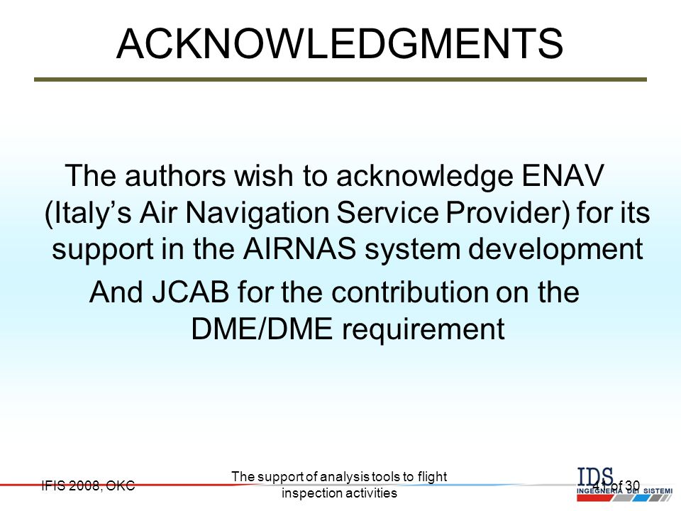 ACKNOWLEDGMENTS The authors wish to acknowledge ENAV (Italy's Air Navigation Service Provider) for its support in the AIRNAS system development.