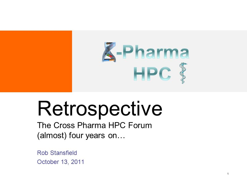 Retrospective The Cross Pharma HPC Forum (almost) four years on…