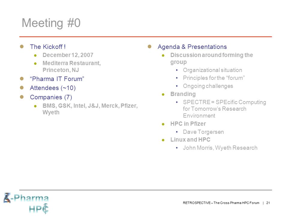 Meeting #0 The Kickoff ! Pharma IT Forum Attendees (~10)