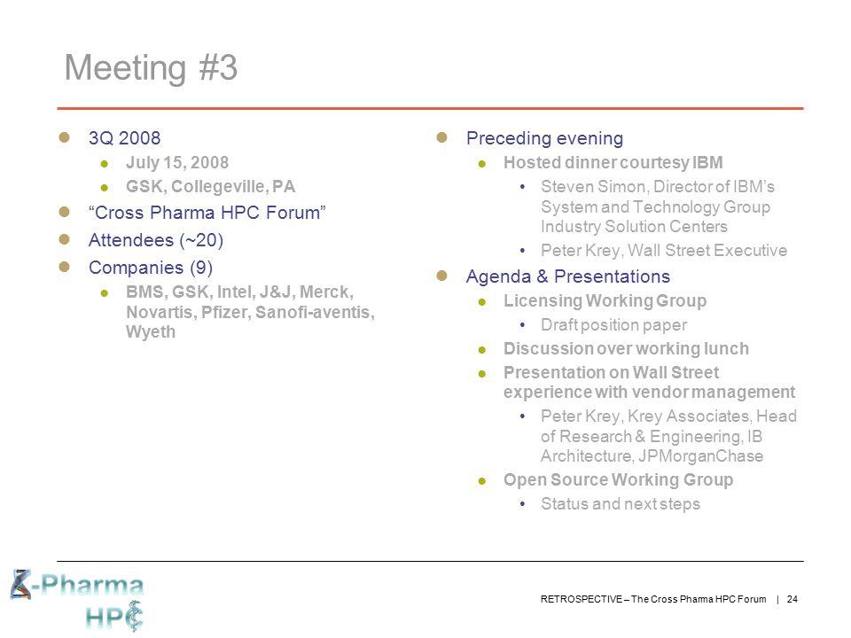 Meeting #3 3Q 2008 Cross Pharma HPC Forum Attendees (~20)