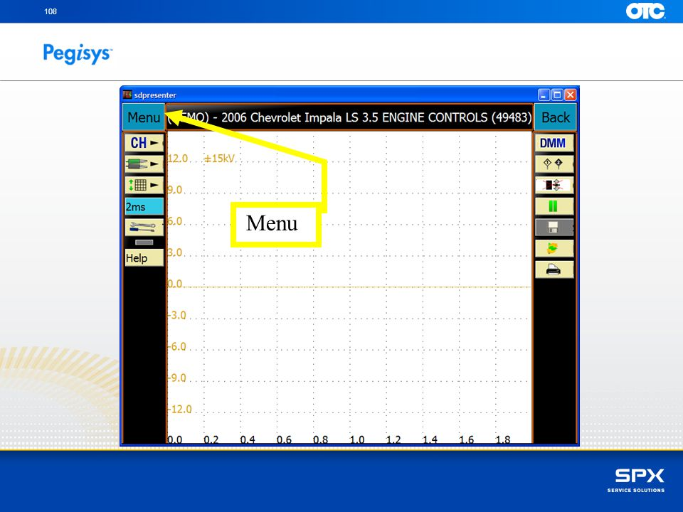 108 Menu Tap the Menu button to close the menu to the left to view the entire scope screen