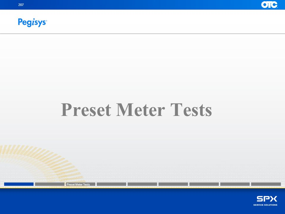 207 Preset Meter Tests Preset Meter Tests Preset Meter Tests