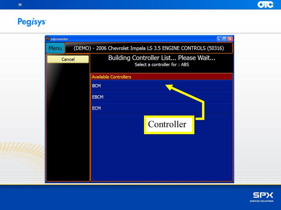 36 Controller Select a controller