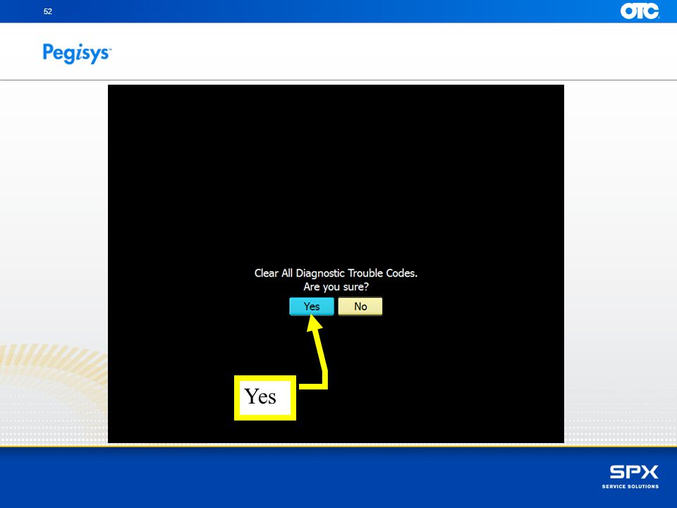 To DTC's, touch on the Yes button with your finger