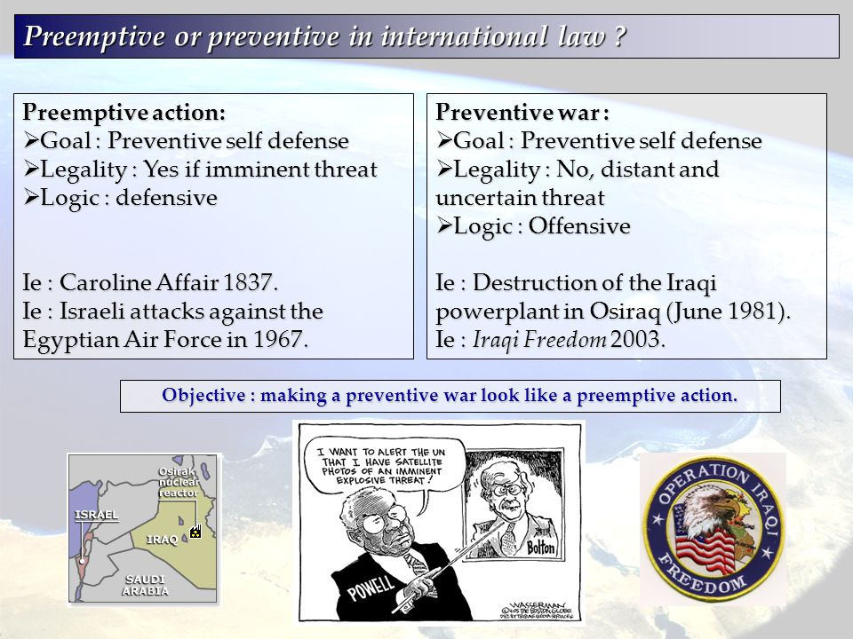 Objective : making a preventive war look like a preemptive action.