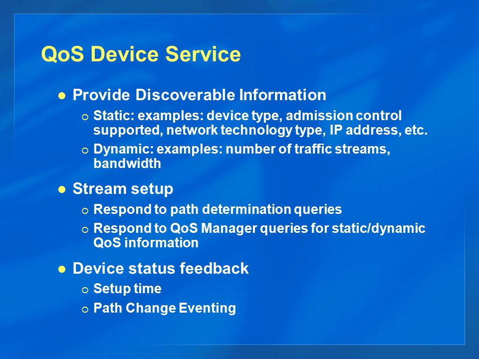 QoS Device Service Provide Discoverable Information Stream setup