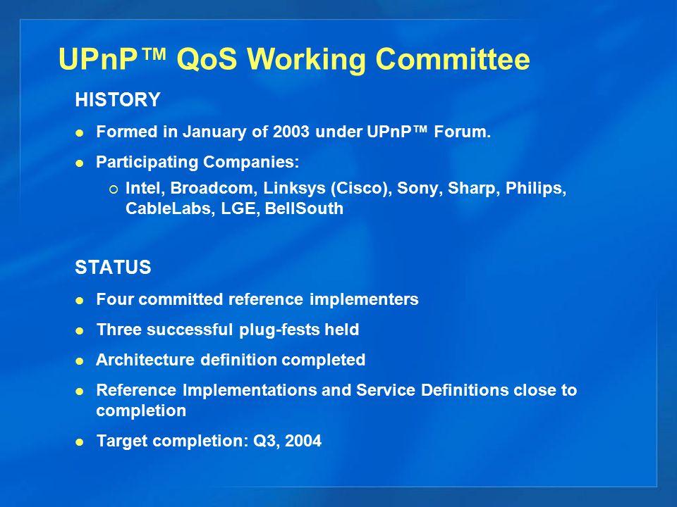 UPnP™ QoS Working Committee