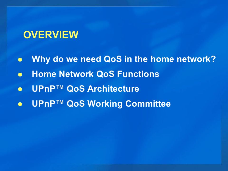 OVERVIEW Why do we need QoS in the home network