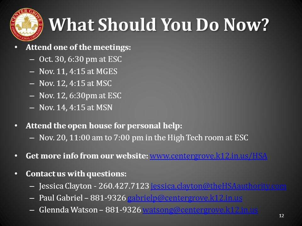 What Should You Do Now Attend one of the meetings: