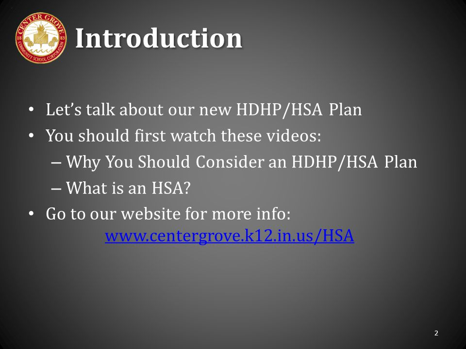 Introduction Let's talk about our new HDHP/HSA Plan
