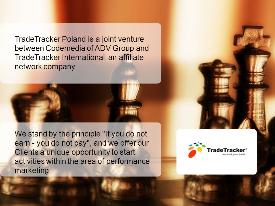 TradeTracker Poland is a joint venture between Codemedia of ADV Group and TradeTracker International, an affiliate network company.