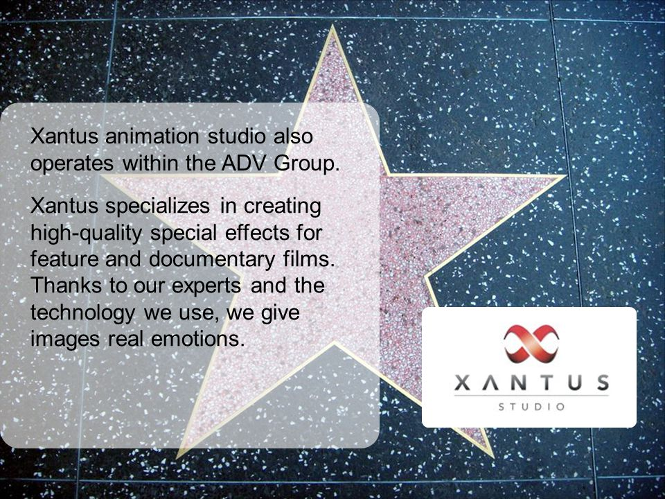 Xantus animation studio also operates within the ADV Group.