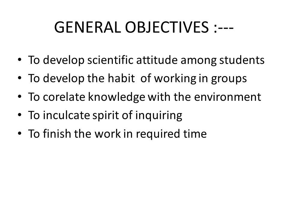 GENERAL OBJECTIVES :---
