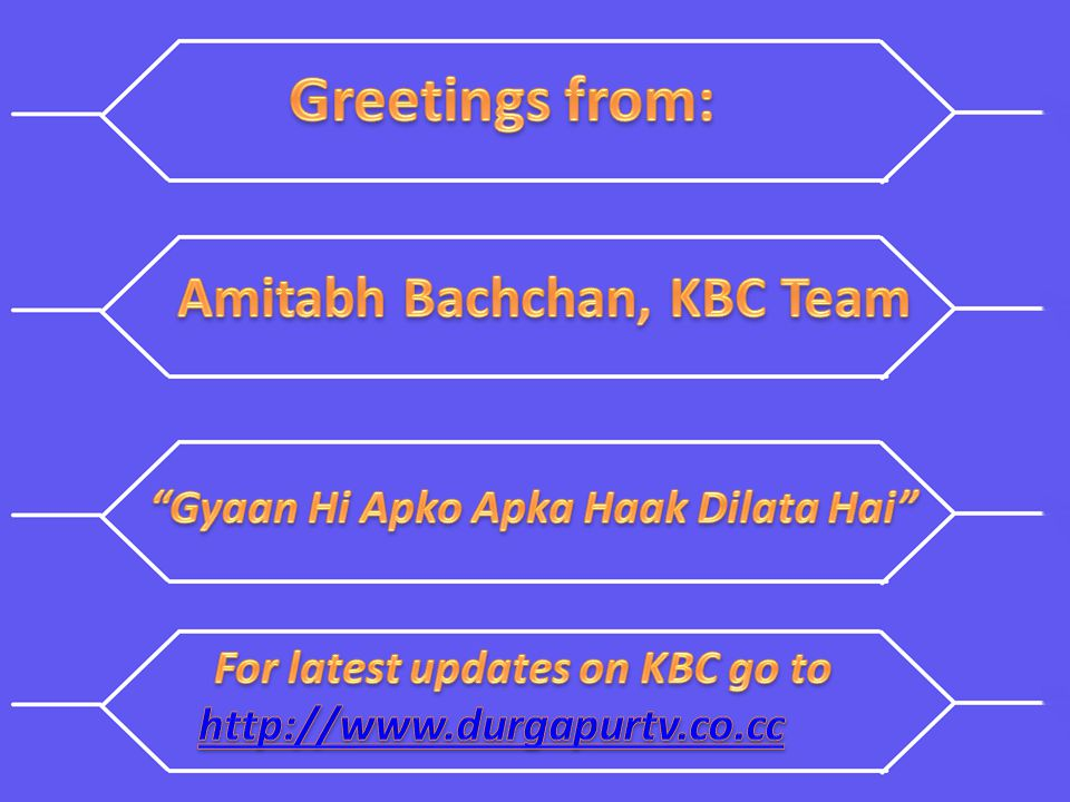 Greetings from: Amitabh Bachchan, KBC Team