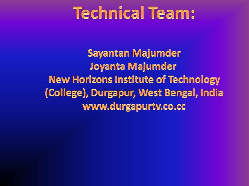 Technical Team: Sayantan Majumder Joyanta Majumder