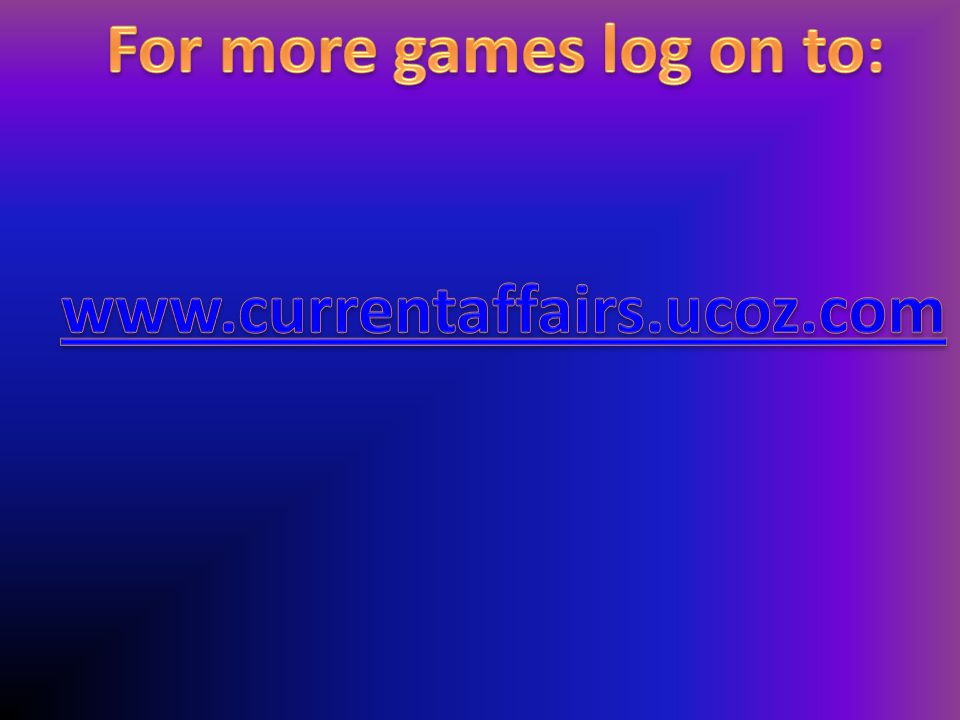 For more games log on to: