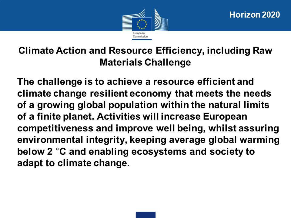 Horizon 2020 Climate Action and Resource Efficiency, including Raw Materials Challenge.