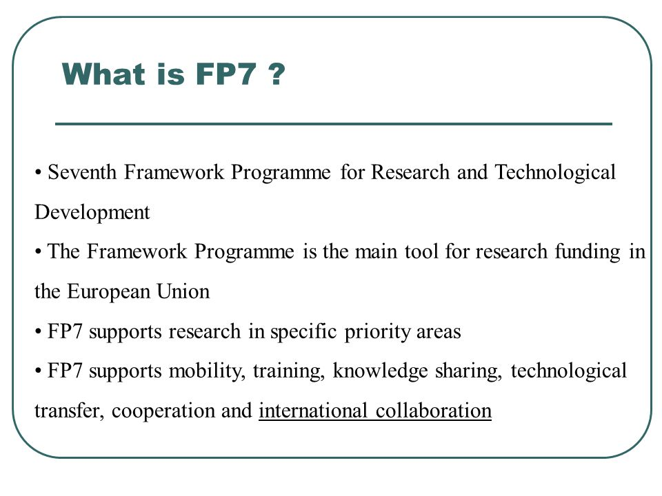 What is FP7 Seventh Framework Programme for Research and Technological Development.