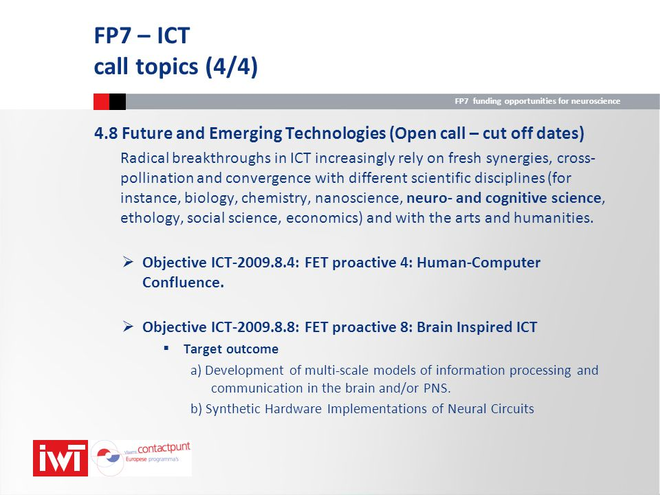 FP7 – ICT call topics (4/4) 4.8 Future and Emerging Technologies (Open call – cut off dates)